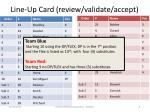 line up card review validate accept