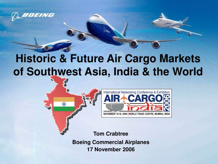 historic future air cargo markets of southwest asia india the world n.