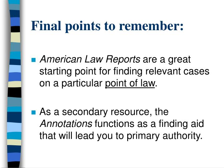 Final points to remember: