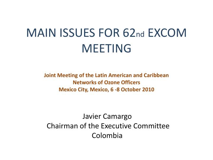 javier camargo chairman of the executive committee colombia n.