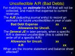 uncollectible a r bad debts