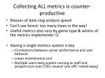 collecting all metrics is counter productive