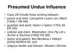 presumed undue influence1
