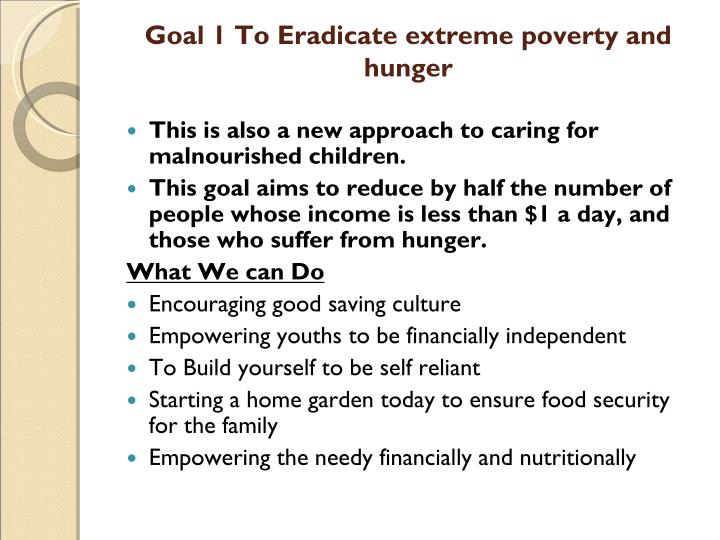 Goal 1 to eradicate extreme poverty and hunger