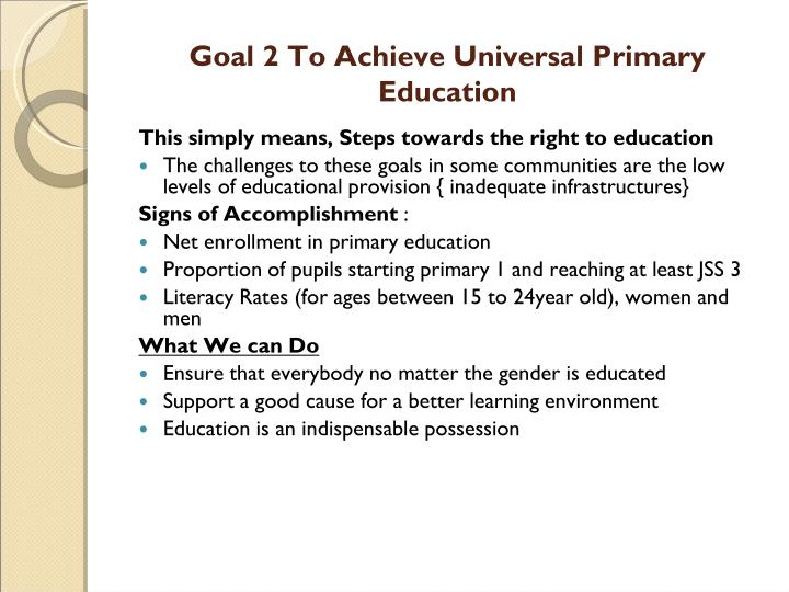 Goal 2 To Achieve Universal Primary Education