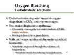 oxygen bleaching carbohydrate reactions