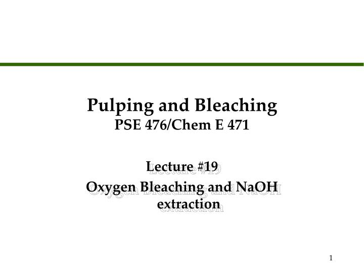 pulping and bleaching pse 476 chem e 471 n.