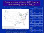 during summer will more usg days be dominated by ozone or pm 2 5