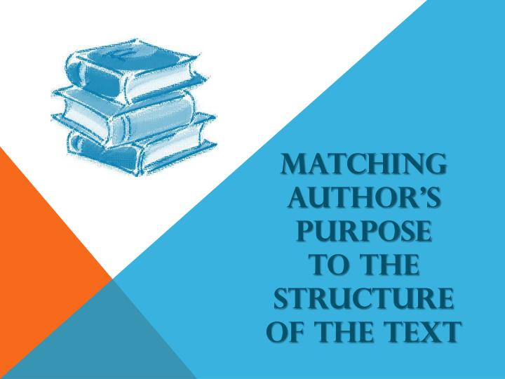 matching author s purpose to the structure of the text n.