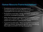 human resource frame assumptions