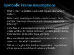 symbolic frame assumptions