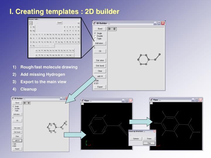 I. Creating templates : 2D builder