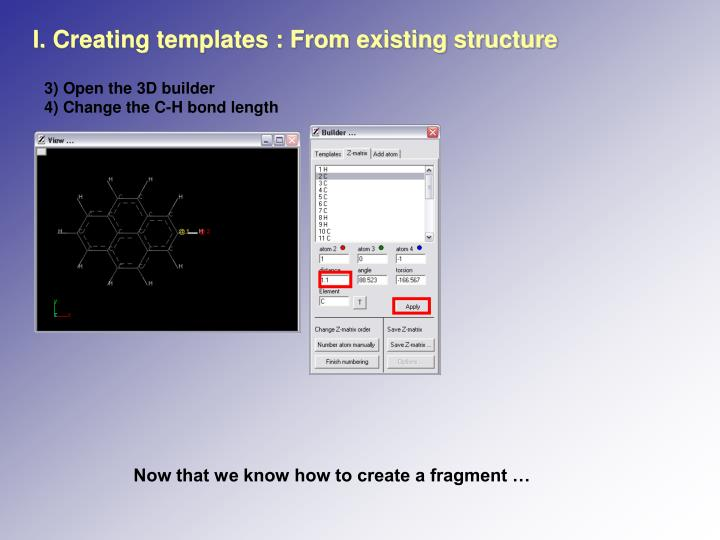 I. Creating templates : From existing structure
