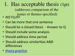1 has acceptable thesis 1pt addresses comparison of the issues or themes specified