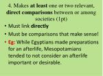 4 makes at least one or two relevant direct comparisons between or among societies 1pt
