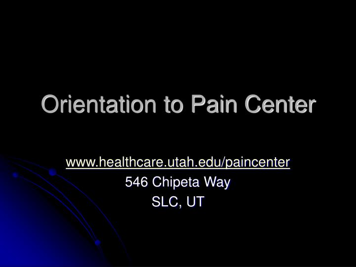 orientation to pain center n.