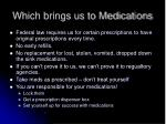 which brings us to medications