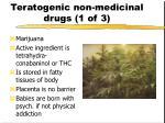 teratogenic non medicinal drugs 1 of 3