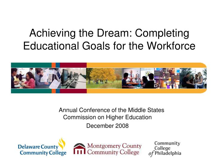 achieving the dream completing educational goals for the workforce n.