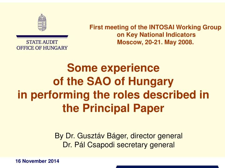 some experience of the sao of hungary in performing the roles described in the principal paper n.