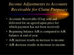 income adjustments to accounts receivable for claim purposes