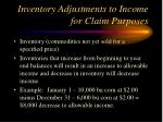 inventory adjustments to income for claim purposes