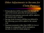 other adjustments to income for claim purposes