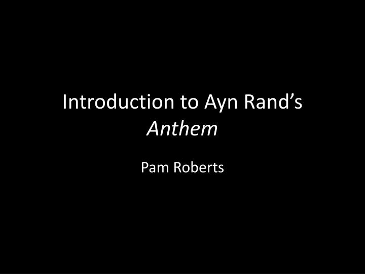introduction to ayn rand s anthem n.