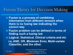 fusion theory for decision making