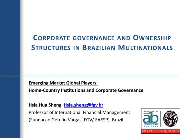 corporate governance and ownership structures in brazilian multinationals n.