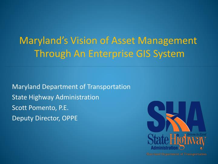 maryland s vision of asset management through an enterprise gis system n.