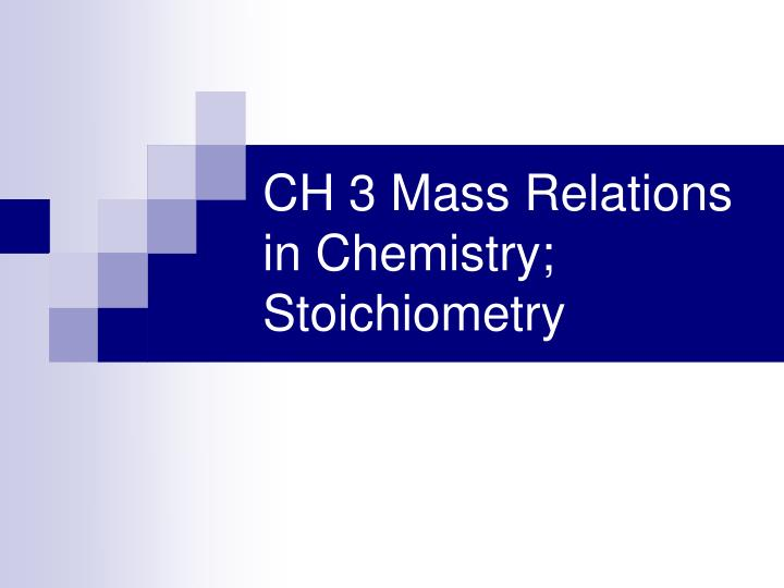 ch 3 mass relations in chemistry stoichiometry n.
