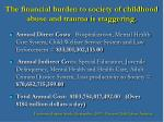 the financial burden to society of childhood abuse and trauma is staggering