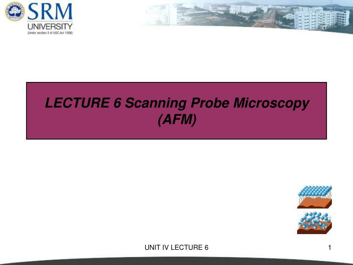 lecture 6 scanning probe microscopy afm n.
