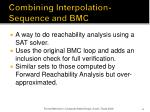 combining interpolation sequence and bmc