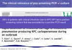 the clinical relevance of pos screening pcr culture1