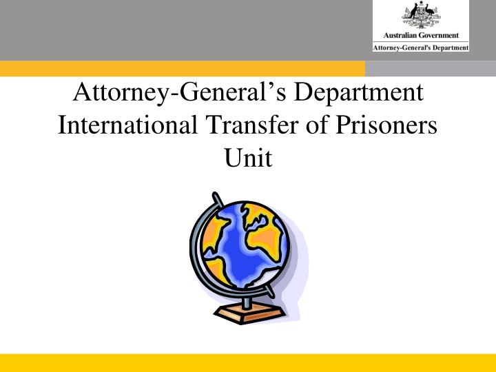 attorney general s department international transfer of prisoners unit n.