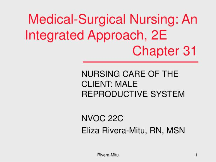 medical surgical nursing an integrated approach 2e chapter 31 n.