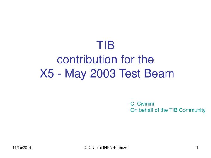 tib contribution for the x5 may 2003 test beam n.