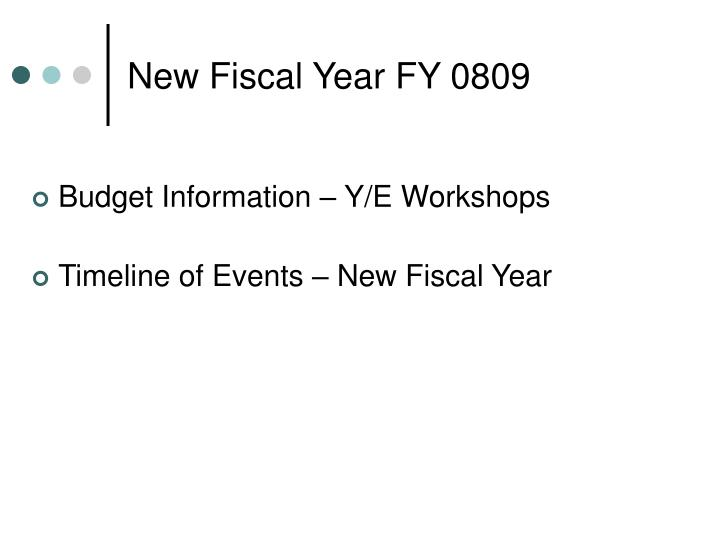 new fiscal year fy 0809 n.