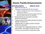 atomic facility enhancements