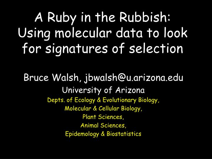 a ruby in the rubbish using molecular data to look for signatures of selection n.
