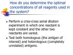 how do you determine the optimal concentrations of all reagents used in the system