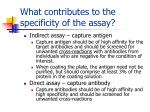 what contributes to the specificity of the assay