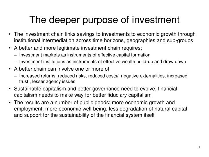 The deeper purpose of investment