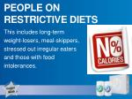 people on restrictive diets