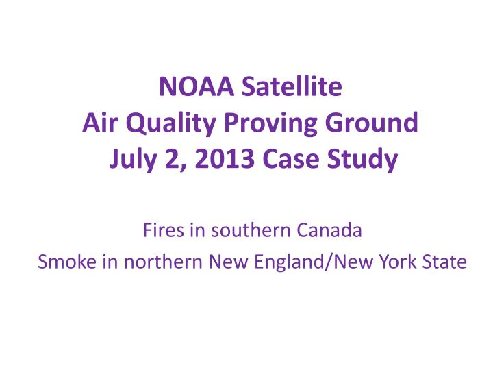 noaa satellite air quality proving ground july 2 2013 case study n.