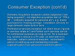 consumer exception cont d
