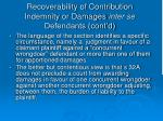 recoverability of contribution indemnity or damages inter se defendants cont d1