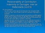 recoverability of contribution indemnity or damages inter se defendants cont d2